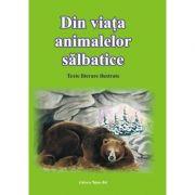 DIN VIATA ANIMALELOR SALBATICE - Povesti ilustrate