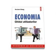 Economia. Ghidul utilizatorilor - Ha Joon Chang