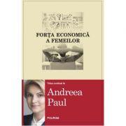 Forta economica a femeilor - Andreea Paul