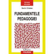 Fundamentele pedagogiei (Sorin Cristea)