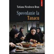 Spovedanie la Tanacu (Tatiana Niculescu Bran)