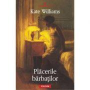 Placerile barbatilor (Kate Williams)
