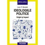 Ideologiile politice: origini si impact (Leon P. Baradat)