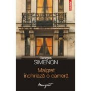 Maigret inchiriaza o camera (Georges Simenon)