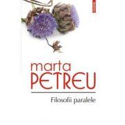 Filosofii paralele - Editia a II-a (Marta Petreu)