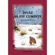INVAT SA FIU CUMINTE - Povesti ilustrate