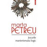 Jocurile manierismului logic (Marta Petreu)