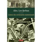 Litera din scrisoarea misterioasa (Alex Leo Serban)