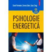 Psihologie energetica - La limita cunoasteri (David Feinstein, Donna Eden, Gary Craig)