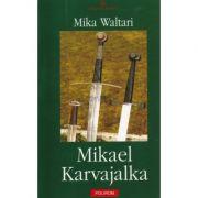 Mikael Karvajalka (Mika Waltari)
