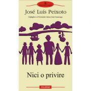 Nici o privire (Jose Luis Peixoto)