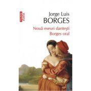 Noua eseuri dantesti - Borges oral (Jorge Luis Borges)