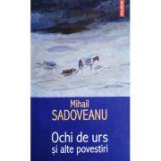Ochi de urs si alte povestiri (Mihail Sadoveanu)