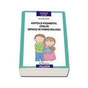 Adoptia si atasamentul copiilor separati de parintii biologici - Ana Muntean