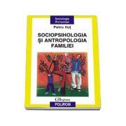 Sociopsihologia si antropologia familiei (Petru Ilut)