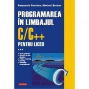 Programarea in limbajul C/C++ pentru liceu, Volumul 3 - Emanuela Cerchez, Marinel-Paul Serban