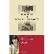 Seinfeld si sora lui Nabokov - Simona Sora
