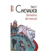 Simetria de temut - Tracy Chevalier