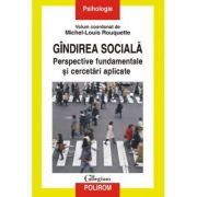 Gindirea sociala - Perspective fundamentale si cercetari aplicate (Michel-Louis Rouquette)
