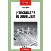 Introducere in jurnalism (Yves Agnes)