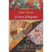 Si Hams Si Regretel (Matei Florian)