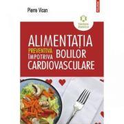 Alimentatia preventiva impotriva bolilor cardiovasculare (Pierre Vican)