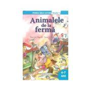 Animalele de la ferma - Colectia Primele mele lecturi 6-7 ani, nivelul 1 (Olga M. Yuste)