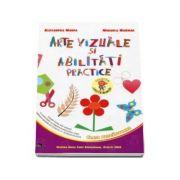Arte vizuale si abilitati practice pentru clasa pregatitoare ( Colectia Leo te invata )