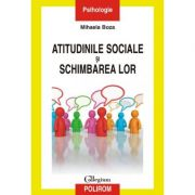 Atitudinile sociale si schimbarea lor (Mihaela Boza)
