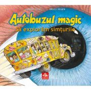 Autobuzul magic - Sa exploram simturile (Joanna Cole)
