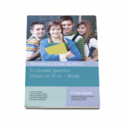 Evaluare pentru clasa a VI-a, Matematica si stiinte ale naturii. 37 de teste matematica, stiinte ale naturii ( modele complete de rezolvare )