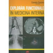 Explorari functionale in medicina interna - Camelia Diaconu