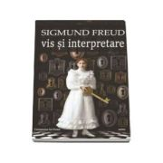 Vis si interpretare - Sigmund Freud