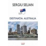 Destinatia: Australia (Sergiu Selian)