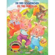 Cei trei purcelusi - Die Drei Schweinchen (Povestiri bilingve)