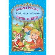 Doua povesti minunate - Motanul incaltat, Hansel si Gretel (Fratii Grimm, Charles Perrault)