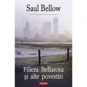 Filiera Bellarosa si alte povestiri (Saul Bellow)