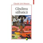 Gindirea salbatica (Claude Levi Strauss)