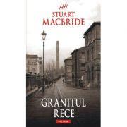 Granitul rece (Stuart MacBride)