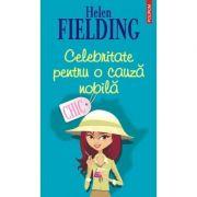 Celebritate pentru o cauza nobila (Helen Fielding)