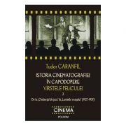 Istoria cinematografiei in capodopere - Virstele peliculei Volumul III (Tudor Caranfil)