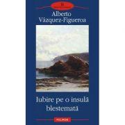 Iubire pe o insula blestemata (Alberto Vazquez Figueroa)