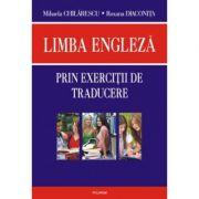Limba engleza prin exercitii de traducere (Mihaela Chilarescu)