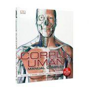Corpul uman - Manual complet Ghid ilustrat de anatomie, fiziologie si afectiuni ale organismului