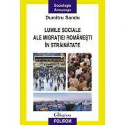 Lumile sociale ale migratiei romanesti in strainatate (Dumitru Sandu)