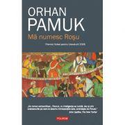 Ma numesc Rosu (Orhan Pamuk)