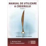 Manual de utilizare a creierului - Volumul II - Excelenta in NLP-ul sistematic (Michael Hall)