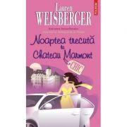 Noaptea trecuta la Chateau Marmont (Lauren Weisberger)