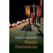 Noptile Patriarhului (Tatiana Niculescu Bran)