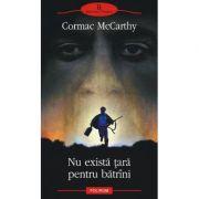 Nu exista tara pentru batrini (Cormac McCarthy)